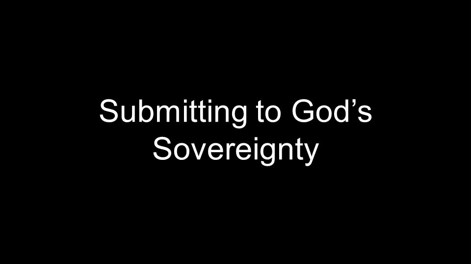 Submitting to God's Sovereignty