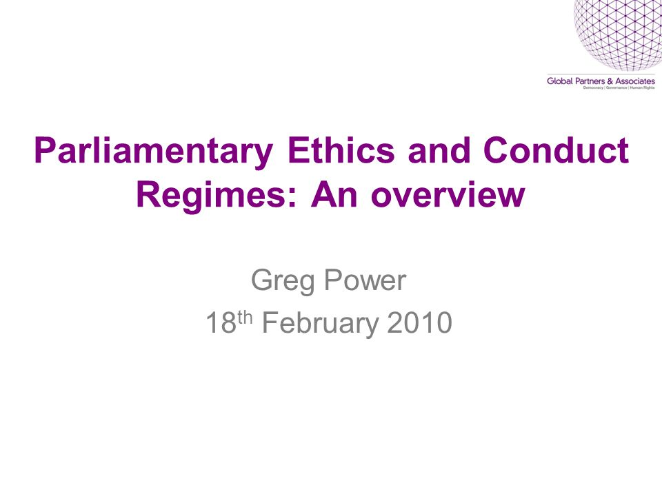 Parliamentary Ethics and Conduct Regimes: An overview