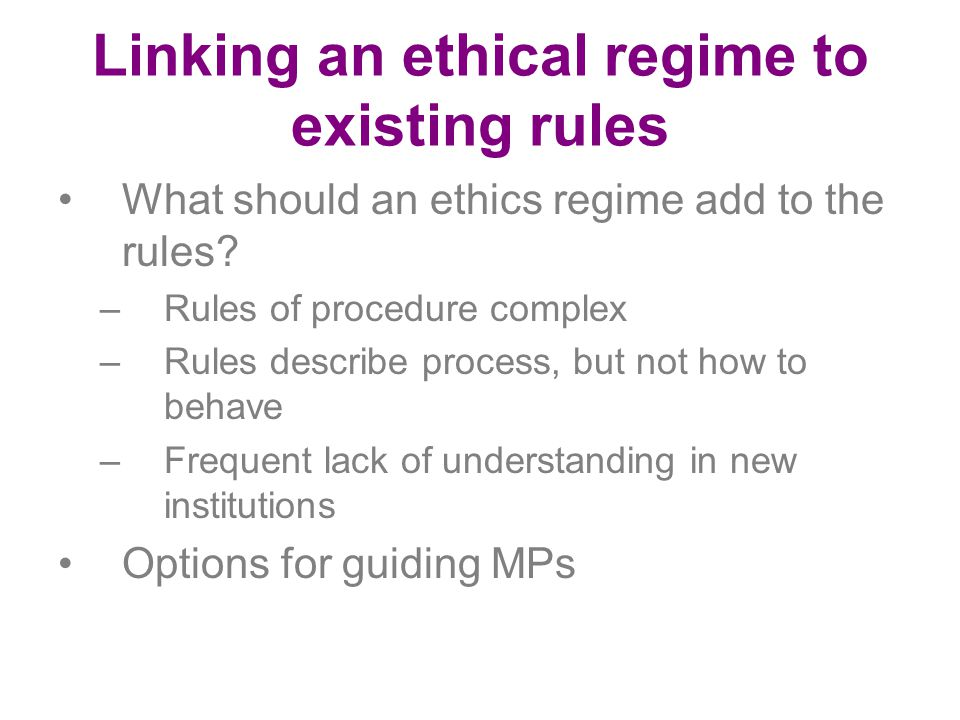 Linking an ethical regime to existing rules