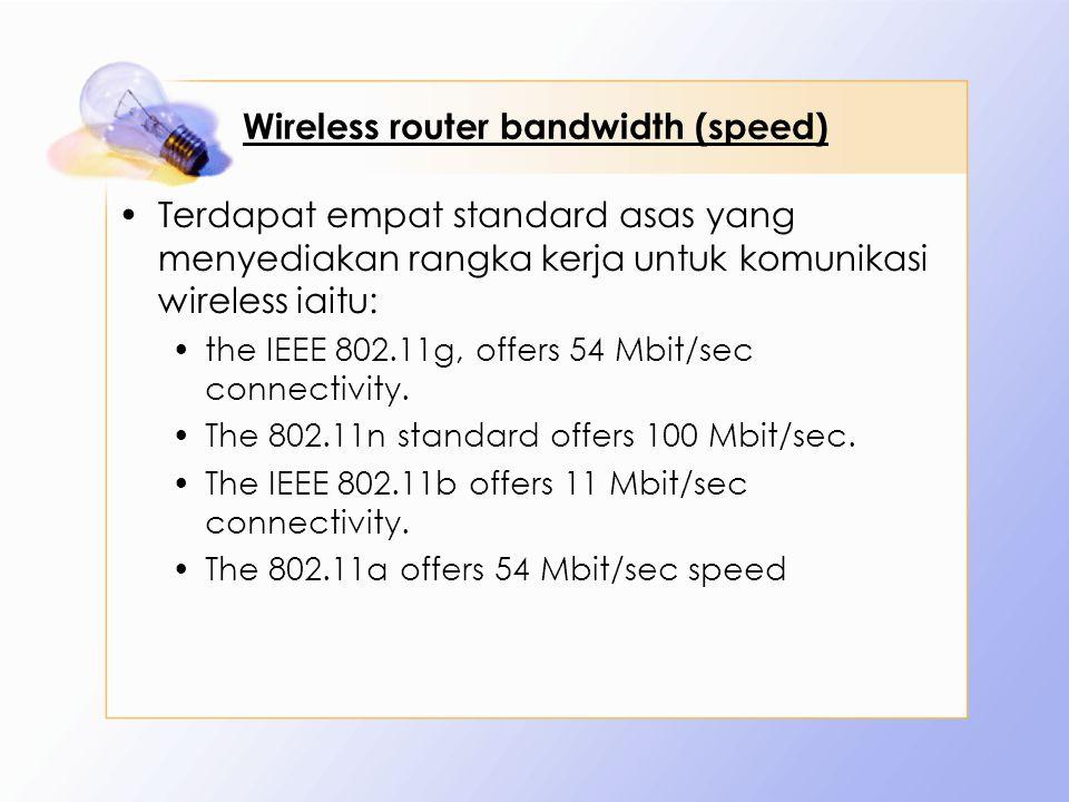 Wireless router bandwidth (speed)