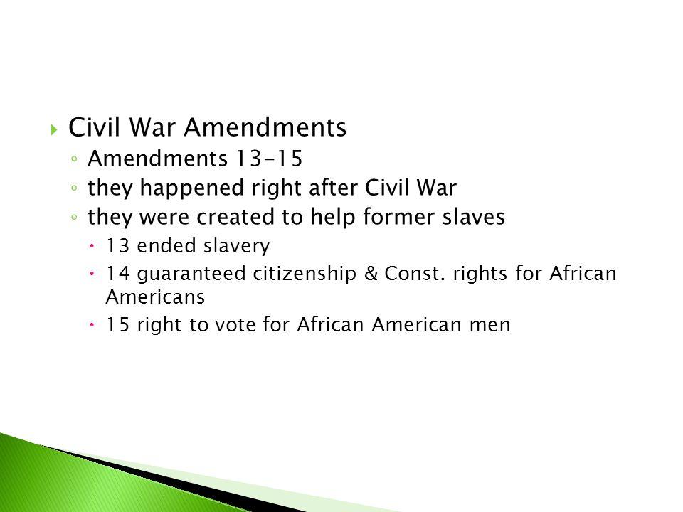 Civil War Amendments Amendments 13-15