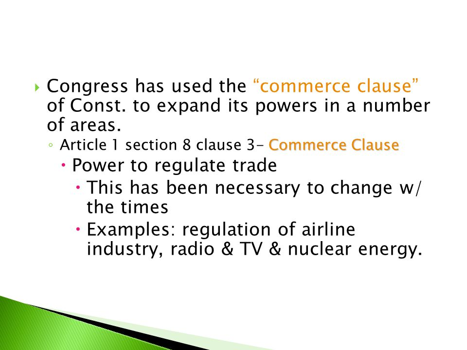 Power to regulate trade This has been necessary to change w/ the times