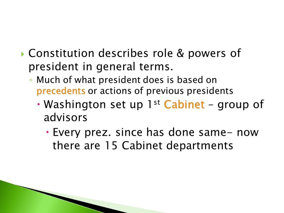 Constitution describes role & powers of president in general terms.