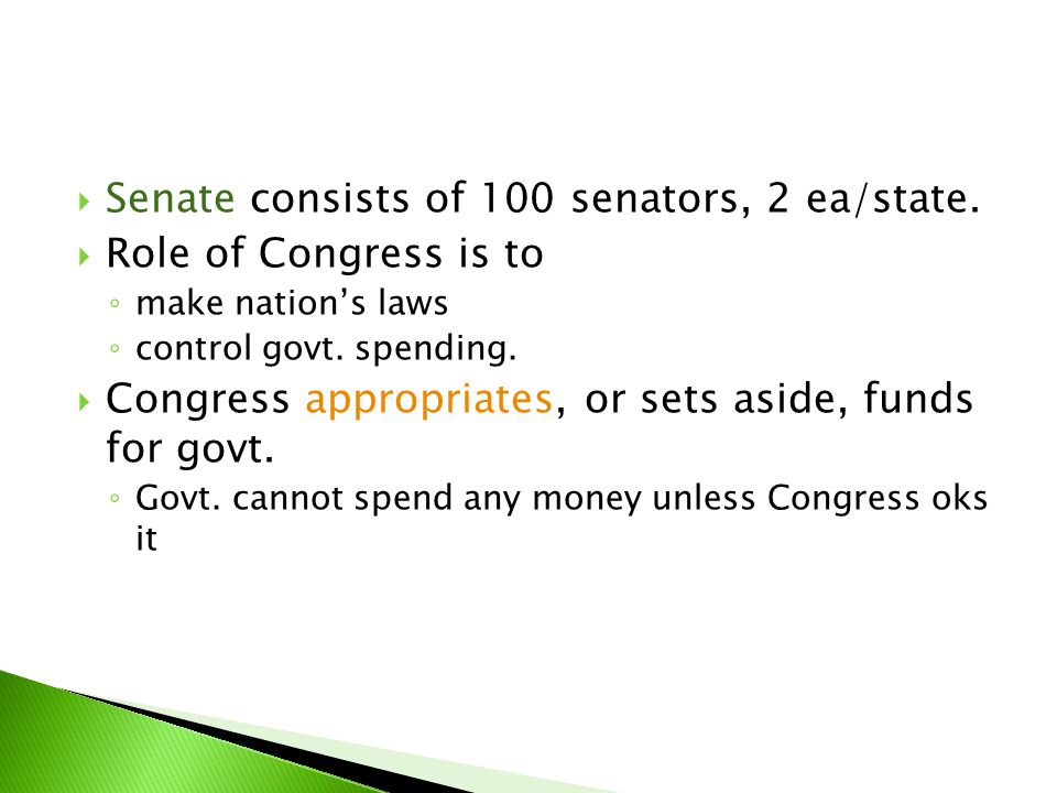 Senate consists of 100 senators, 2 ea/state. Role of Congress is to