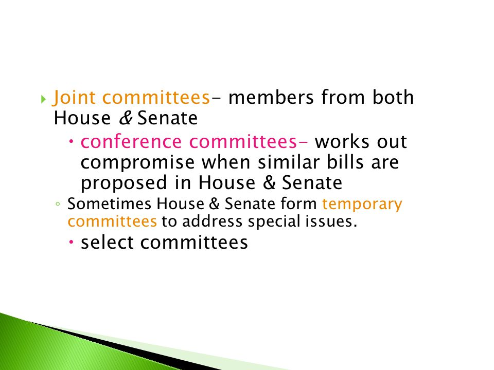 Joint committees- members from both House & Senate