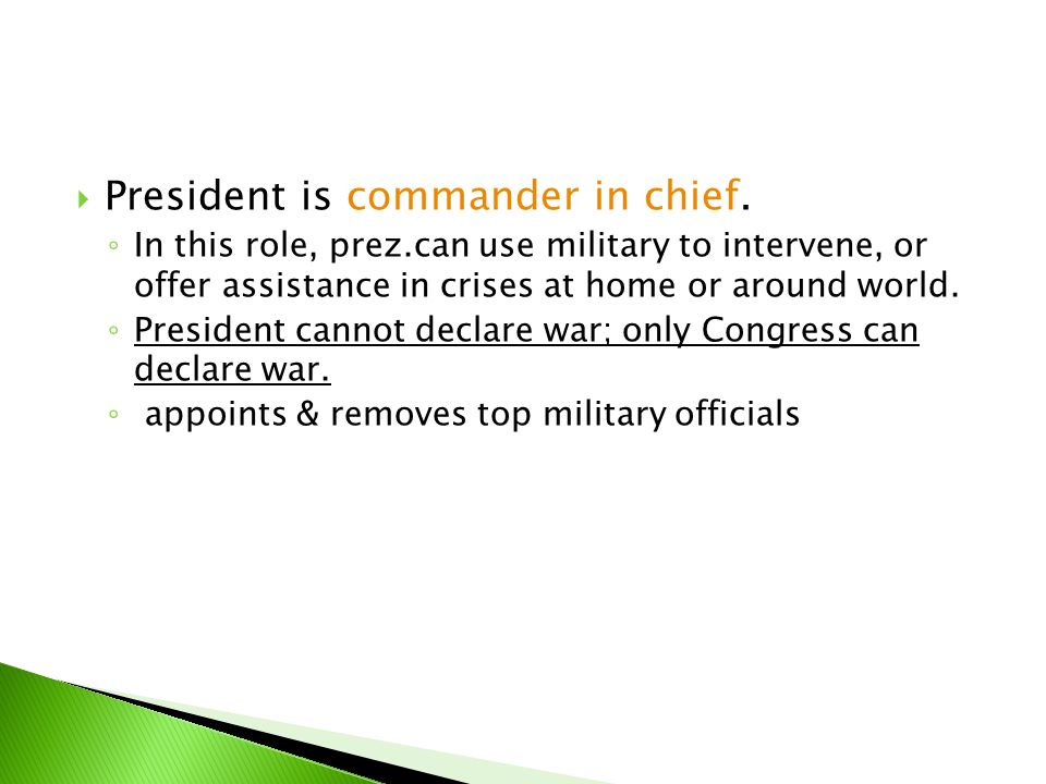 President is commander in chief.