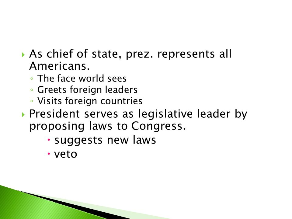 As chief of state, prez. represents all Americans.