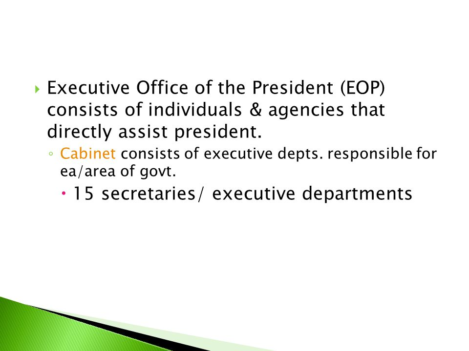 15 secretaries/ executive departments