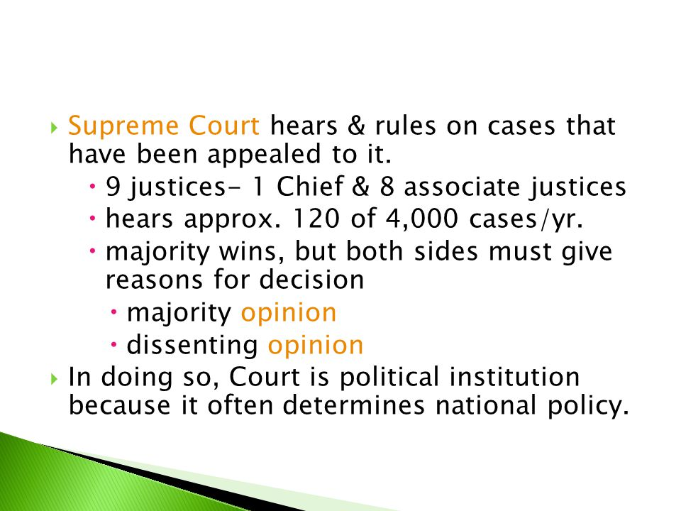 Supreme Court hears & rules on cases that have been appealed to it.