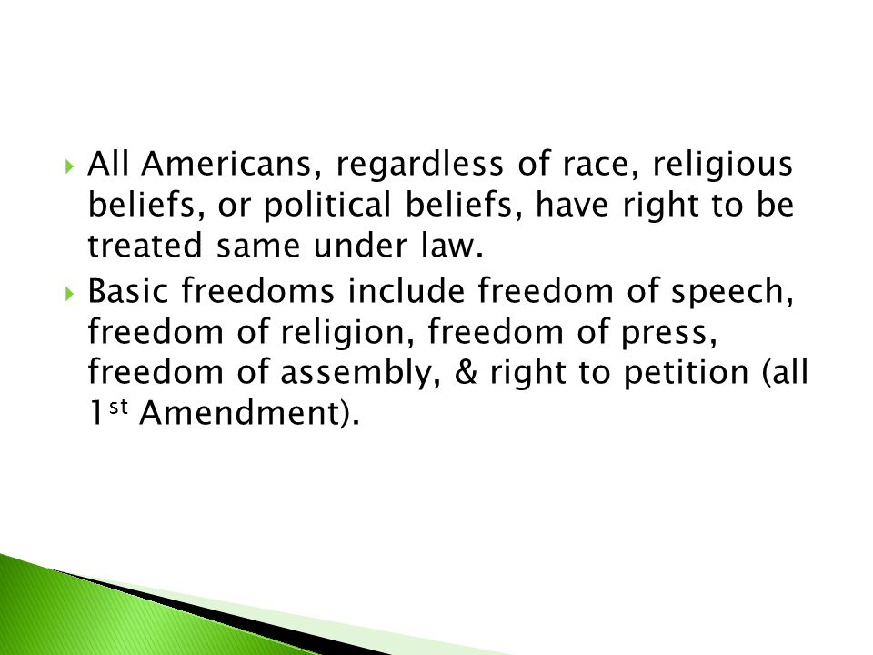 All Americans, regardless of race, religious beliefs, or political beliefs, have right to be treated same under law.