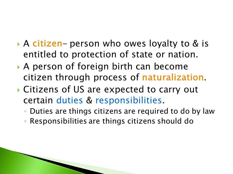 A citizen- person who owes loyalty to & is entitled to protection of state or nation.