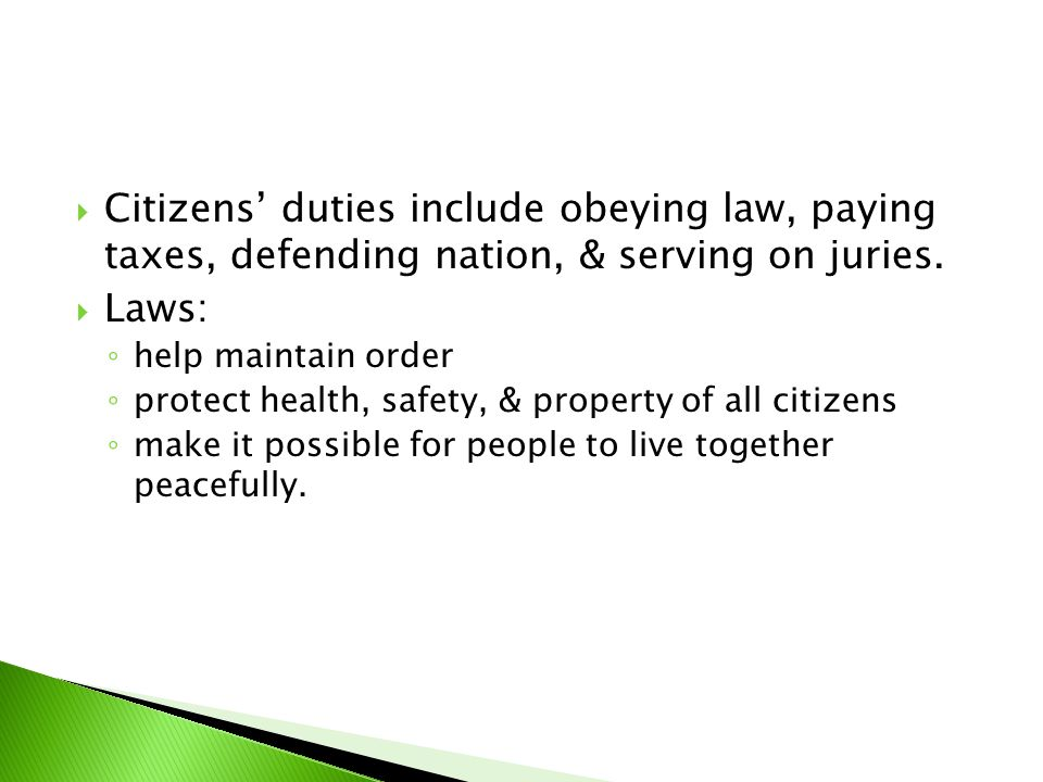 Citizens' duties include obeying law, paying taxes, defending nation, & serving on juries.
