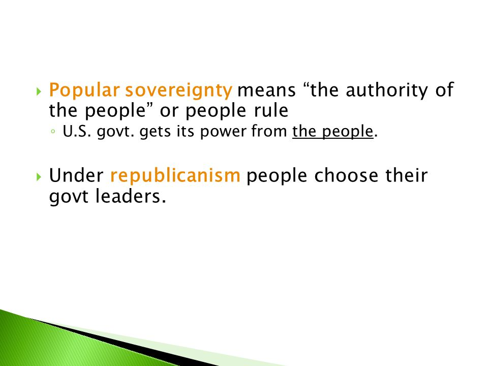 Popular sovereignty means the authority of the people or people rule