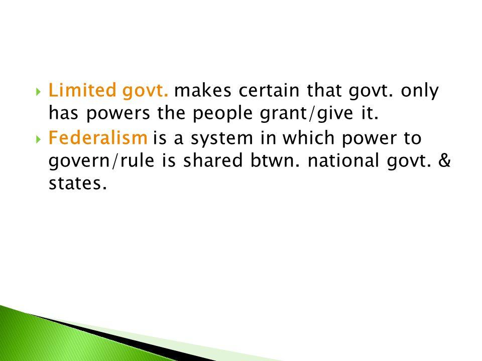 Limited govt. makes certain that govt