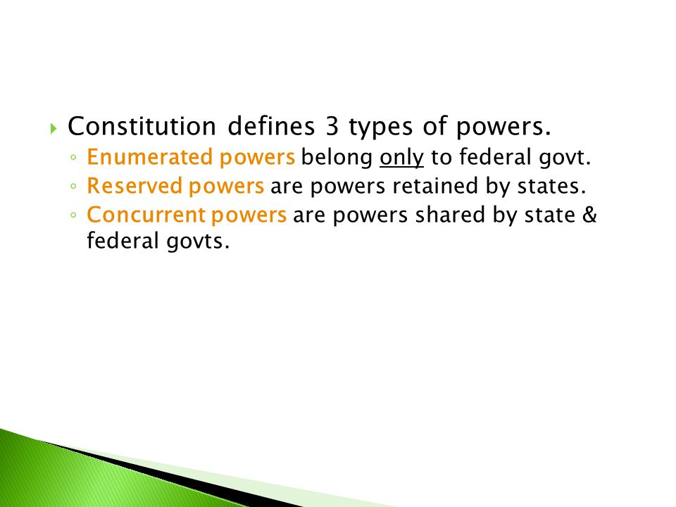 Constitution defines 3 types of powers.