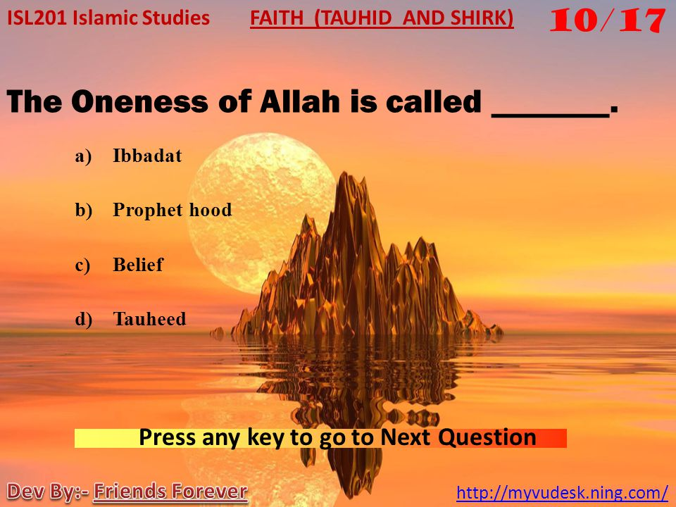 The Oneness of Allah is called _______.