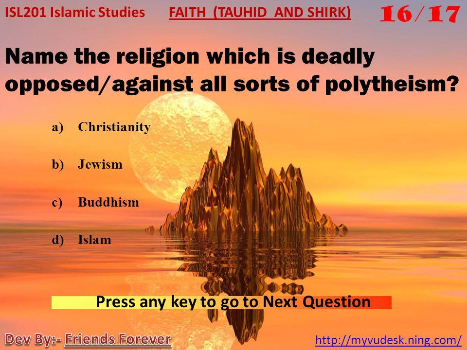 Christianity Jewism Buddhism Islam