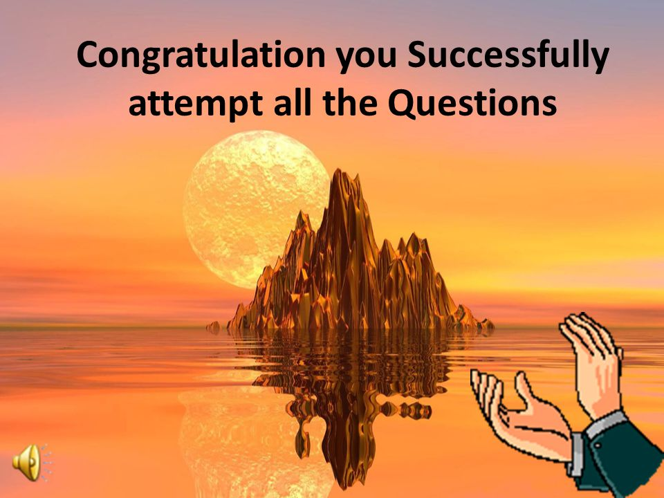 Congratulation you Successfully attempt all the Questions
