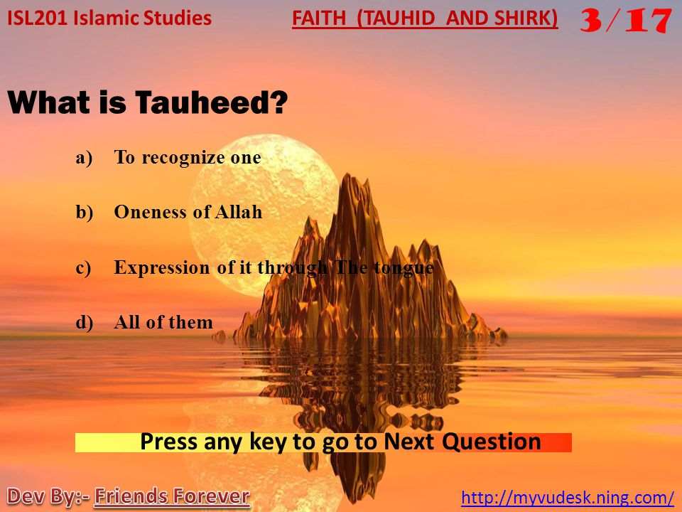What is Tauheed 3/17 Press any key to go to Next Question