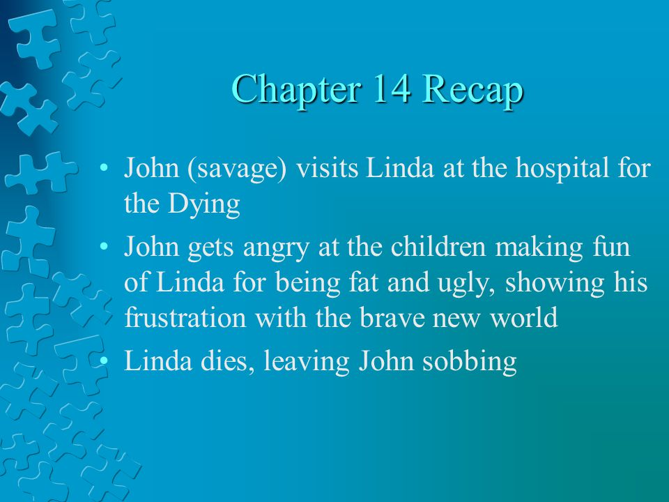 Chapter 14 Recap John (savage) visits Linda at the hospital for the Dying.