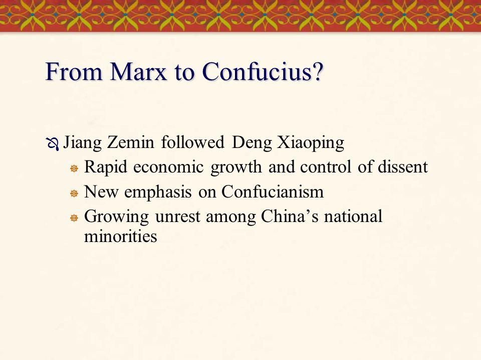 From Marx to Confucius Jiang Zemin followed Deng Xiaoping