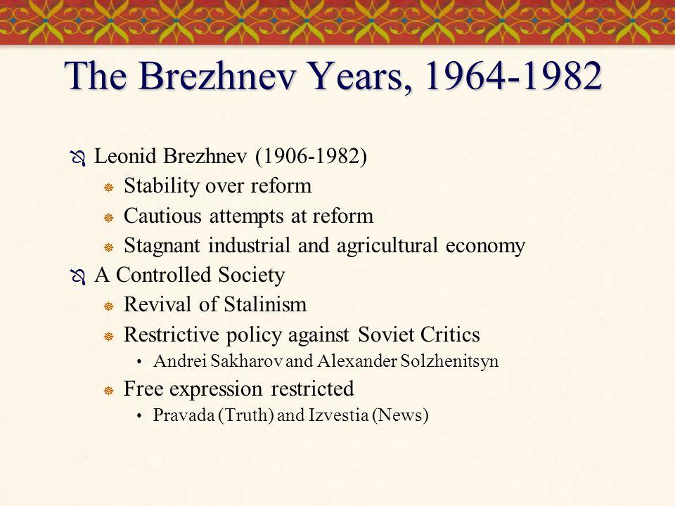 The Brezhnev Years, 1964-1982 Leonid Brezhnev (1906-1982)