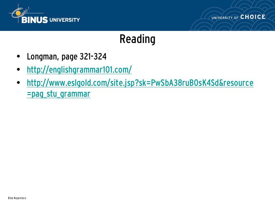 Reading Longman, page 321-324 http://englishgrammar101.com/
