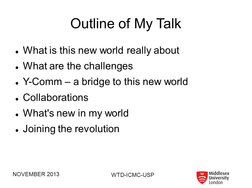 Outline of My Talk What is this new world really about