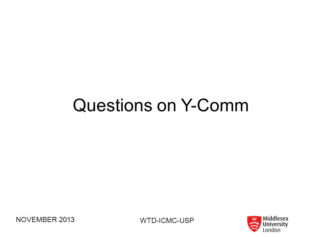 Questions on Y-Comm NOVEMBER 2013 WTD-ICMC-USP 31