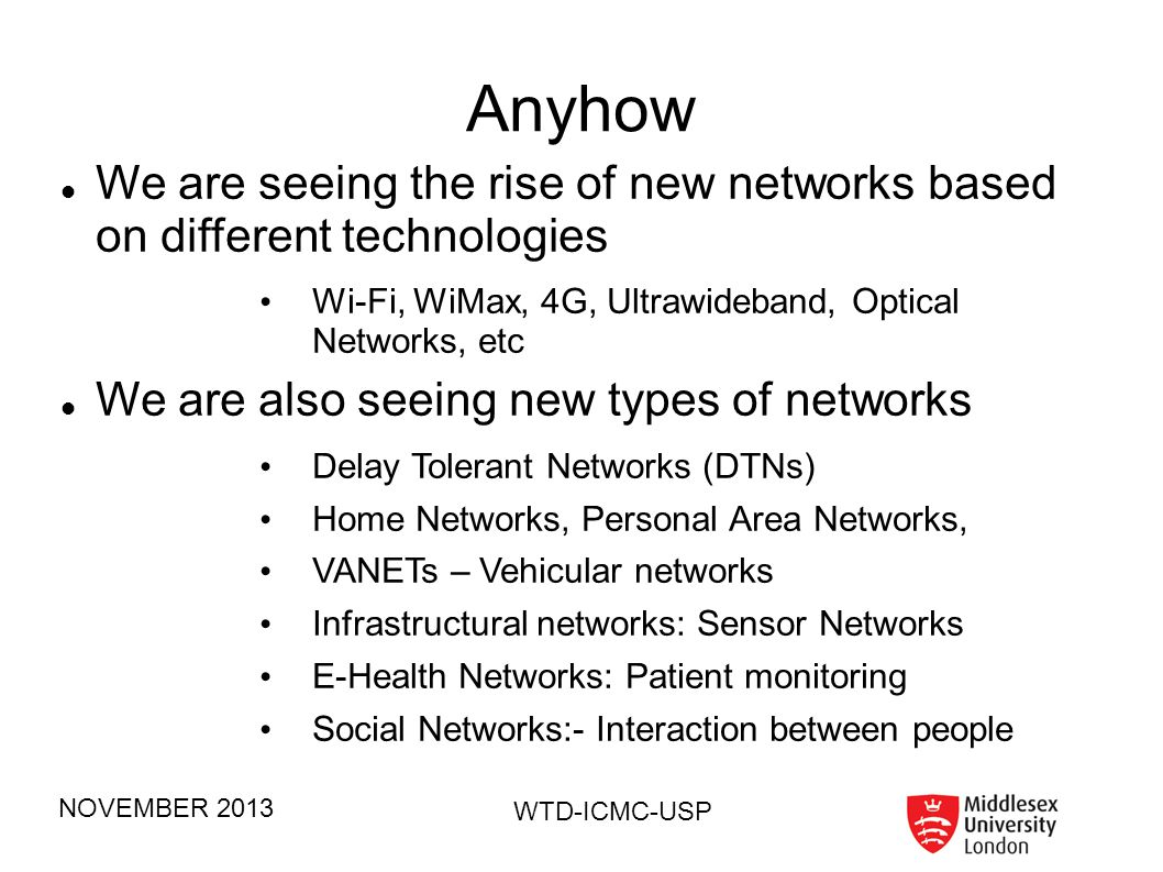 Anyhow We are seeing the rise of new networks based on different technologies. Wi-Fi, WiMax, 4G, Ultrawideband, Optical Networks, etc.