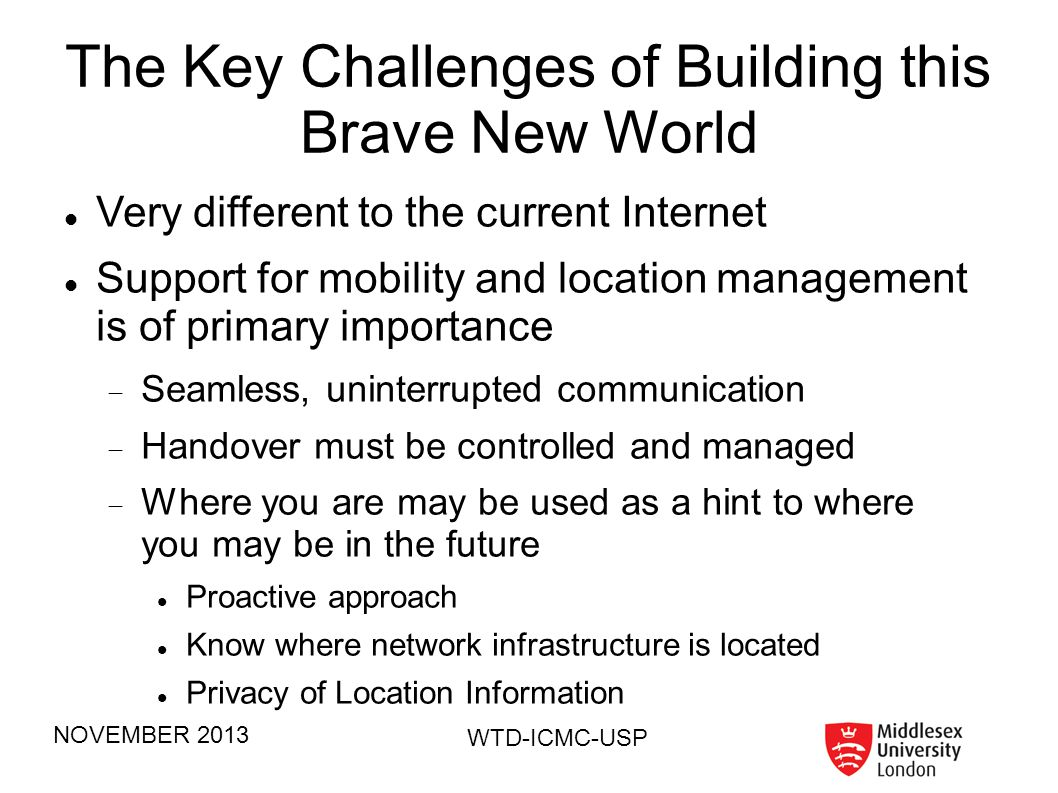 The Key Challenges of Building this Brave New World