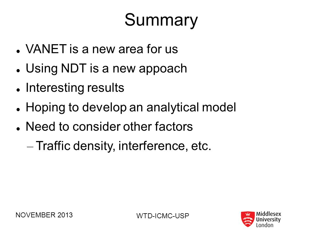 Summary VANET is a new area for us Using NDT is a new appoach