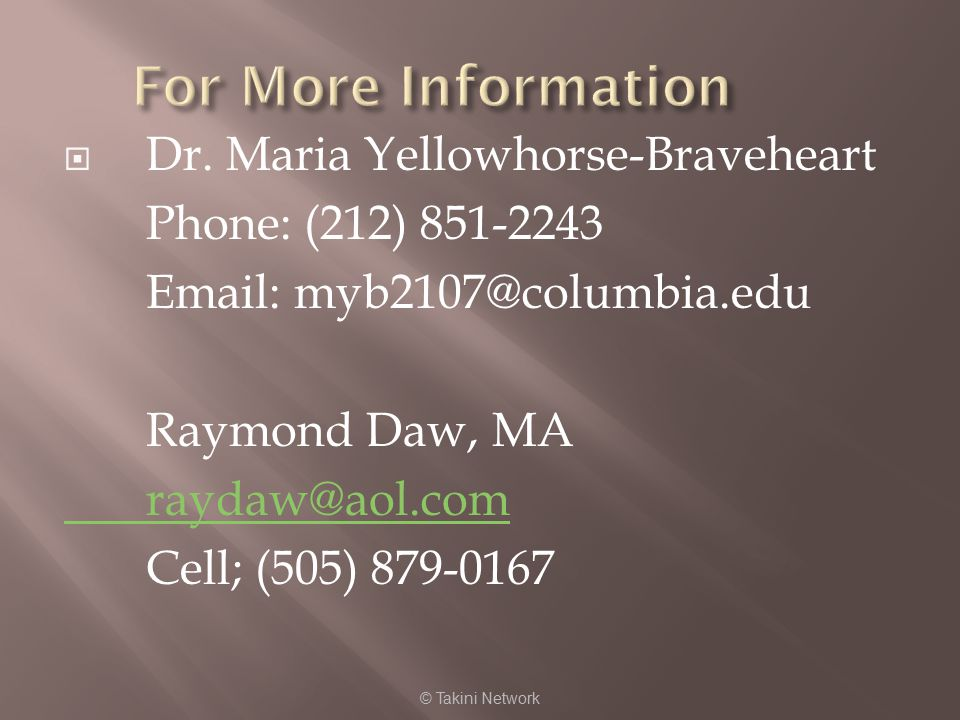 For More Information Dr. Maria Yellowhorse-Braveheart