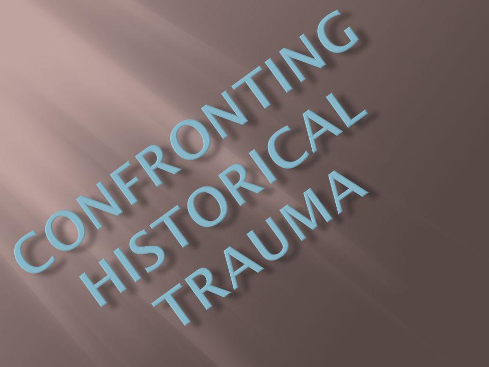 Confronting historical trauma