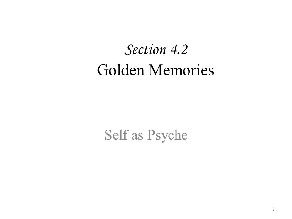 Section 4.2 Golden Memories