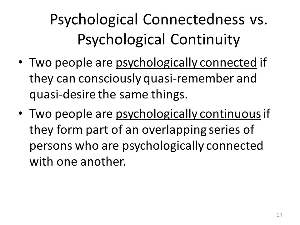 Psychological Connectedness vs. Psychological Continuity