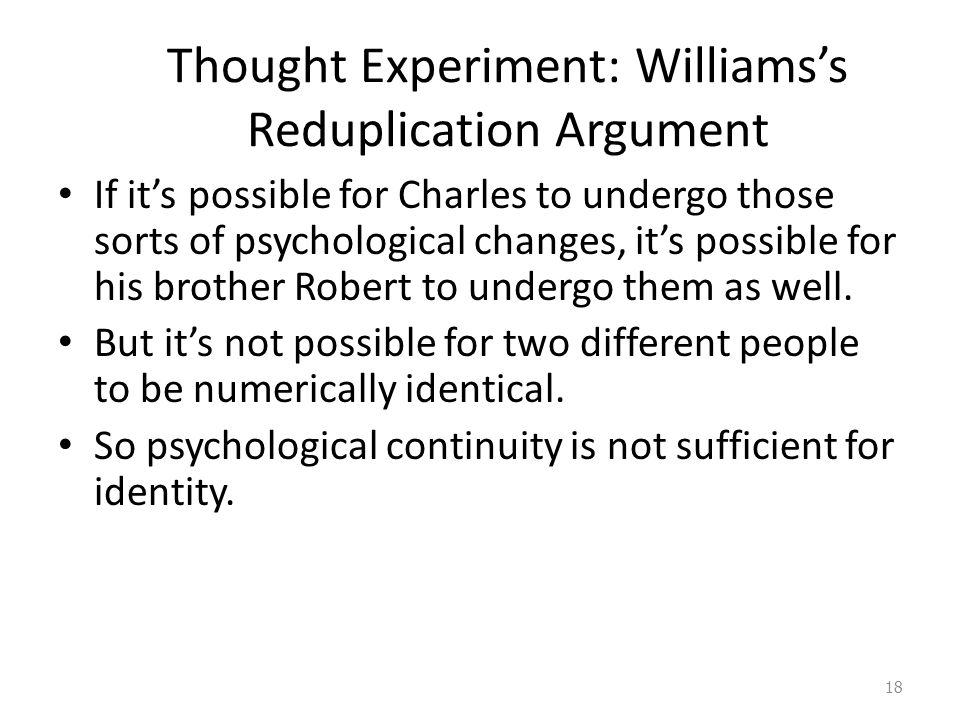Thought Experiment: Williams's Reduplication Argument