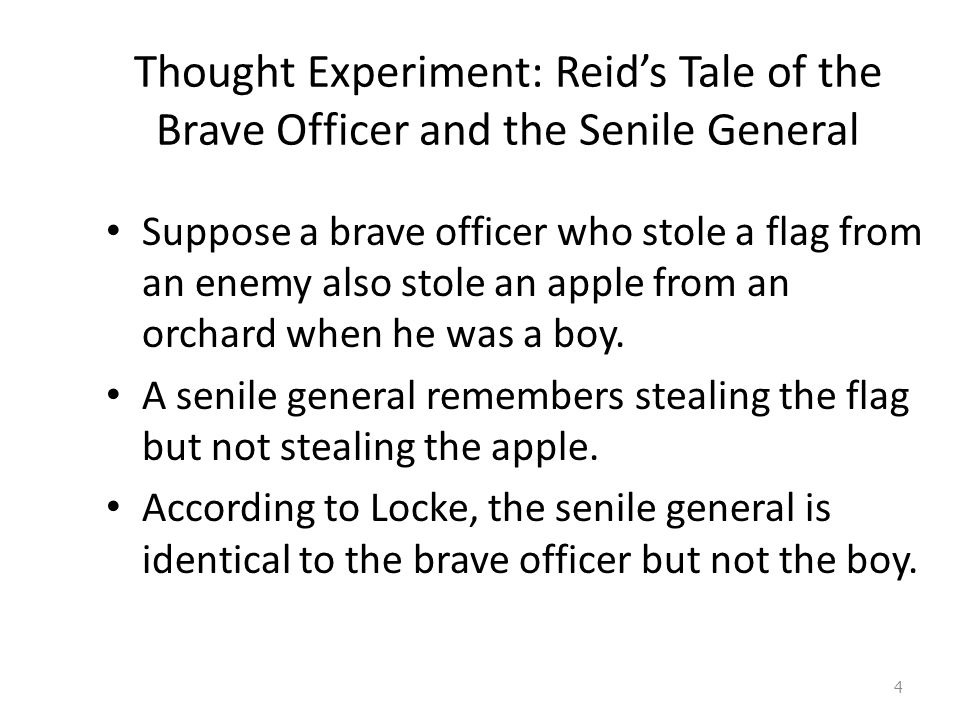 Thought Experiment: Reid's Tale of the Brave Officer and the Senile General