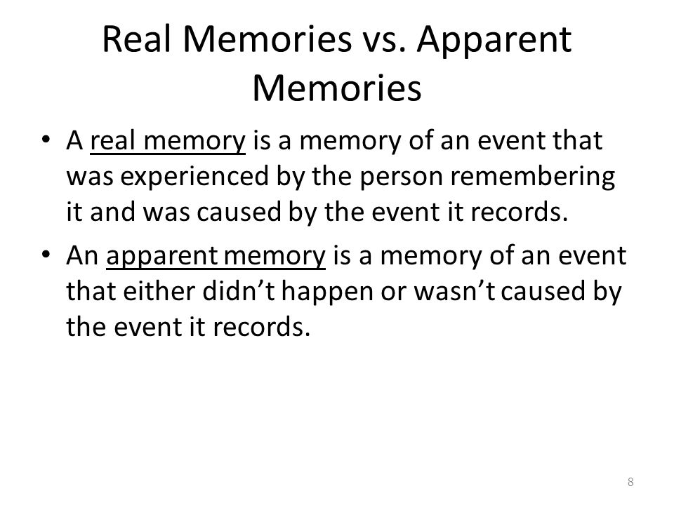 Real Memories vs. Apparent Memories