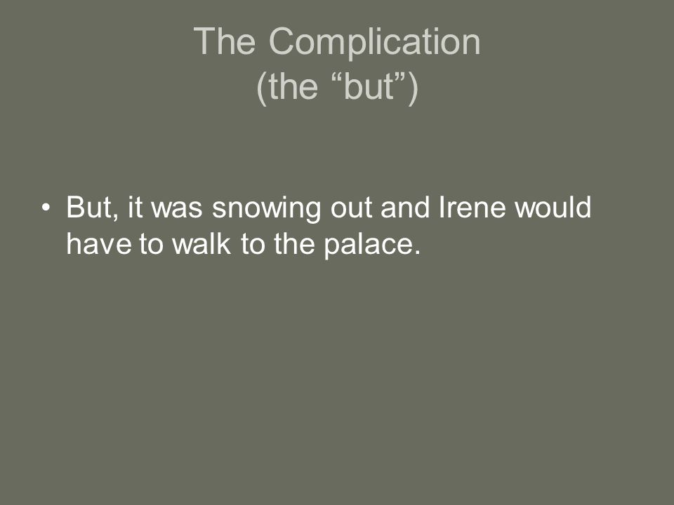 The Complication (the but )