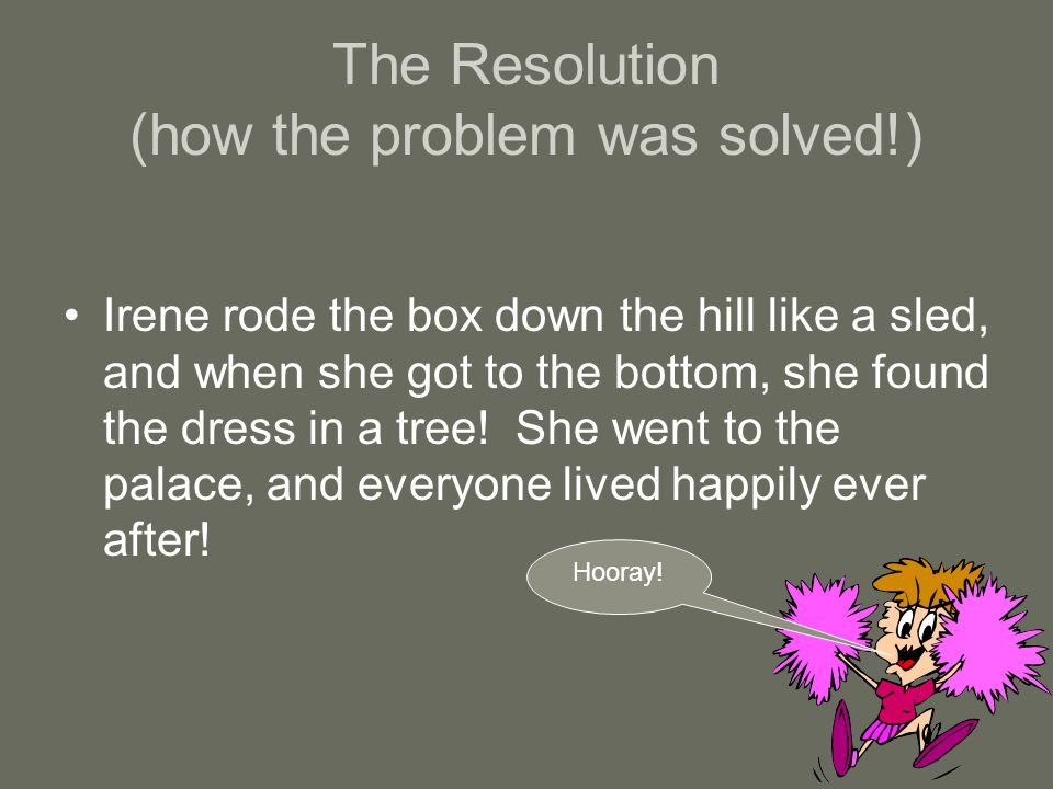 The Resolution (how the problem was solved!)