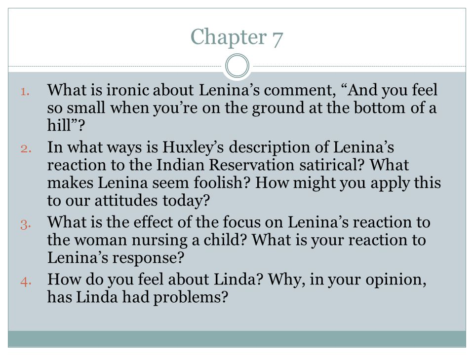 Chapter 7 What is ironic about Lenina's comment, And you feel so small when you're on the ground at the bottom of a hill