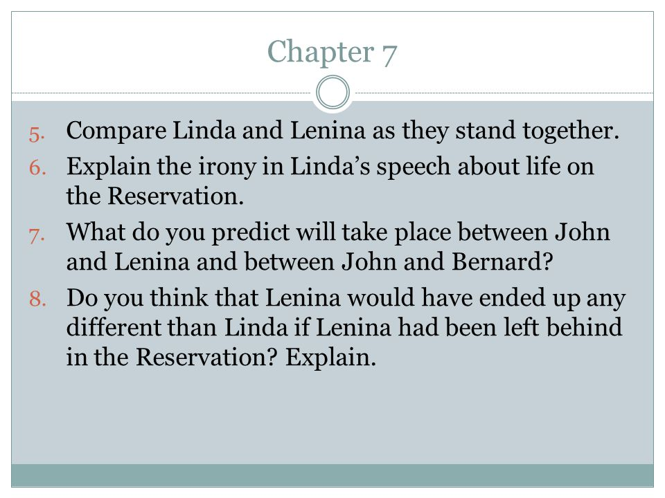Chapter 7 Compare Linda and Lenina as they stand together.