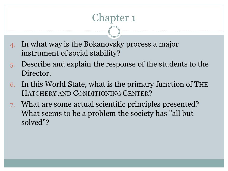 Chapter 1 In what way is the Bokanovsky process a major instrument of social stability