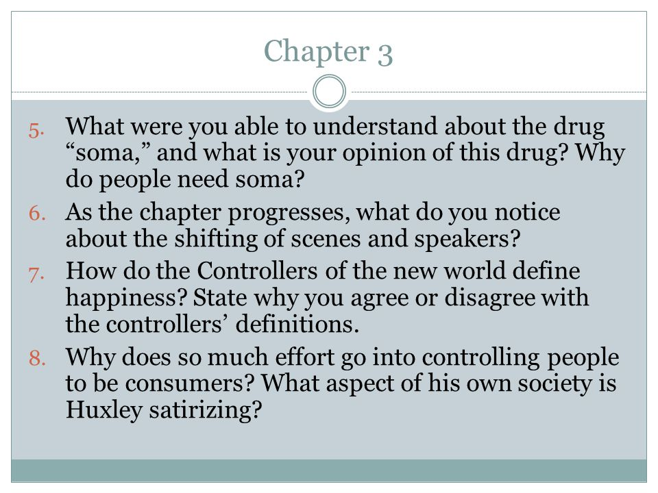 Chapter 3 What were you able to understand about the drug soma, and what is your opinion of this drug Why do people need soma
