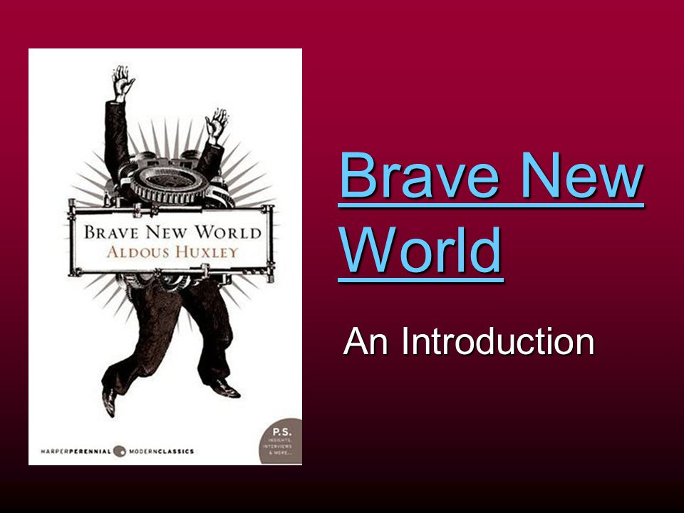 Brave New World An Introduction