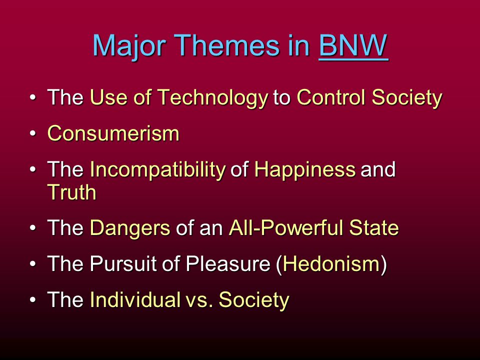 Major Themes in BNW The Use of Technology to Control Society