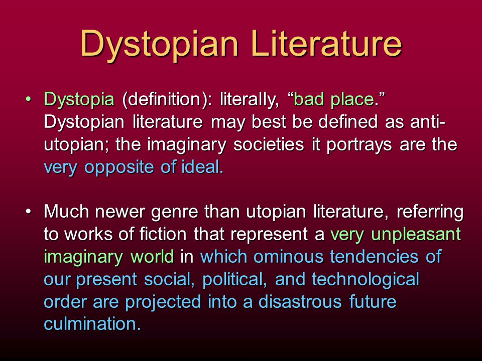 an introduction to the literary analysis of utopia and dystopia Introduce your students to one of the most exciting and popular literary genres with this originally designed and detailed presentation dystopian literature provides students with accessible, yet powerful story lines and characters that they can connect with and appreciate.