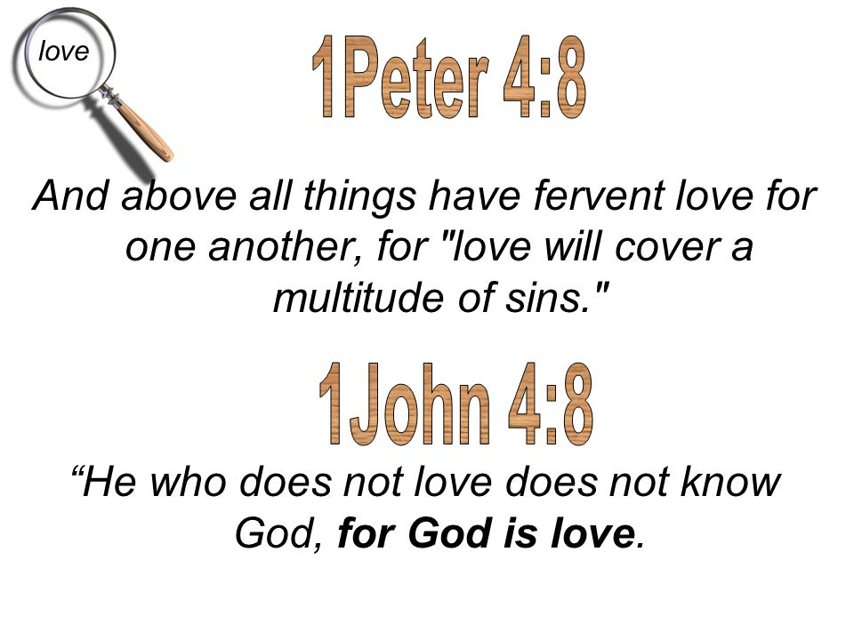 He who does not love does not know God, for God is love.