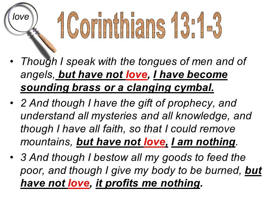 love 1Corinthians 13:1-3.